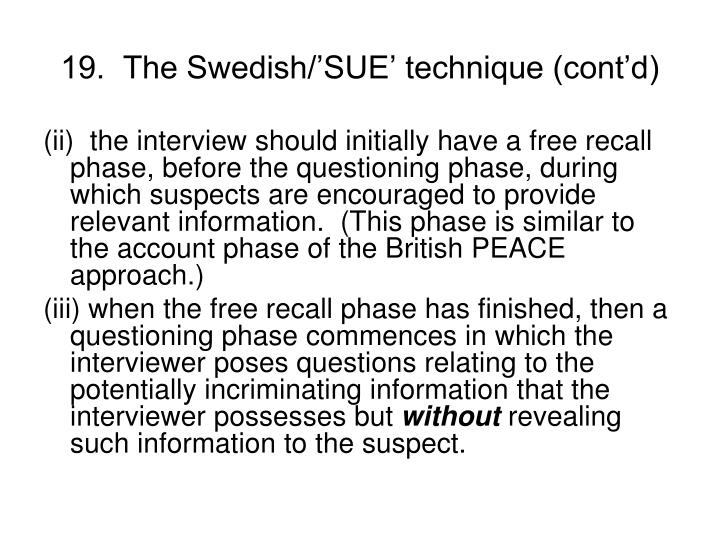 19.  The Swedish/'SUE' technique (cont'd)