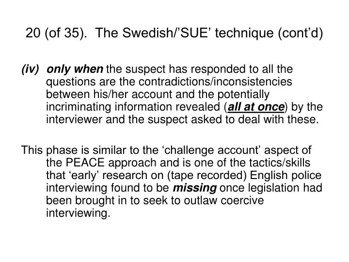 20 (of 35).  The Swedish/'SUE' technique (cont'd)