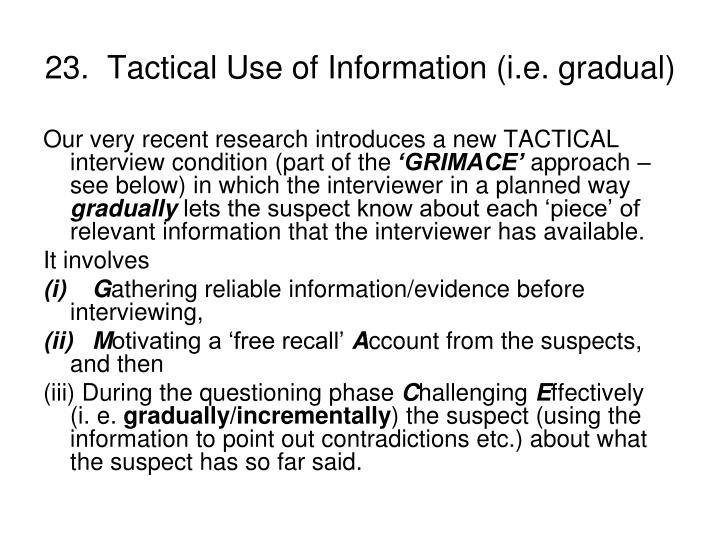 23.  Tactical Use of Information (i.e. gradual)