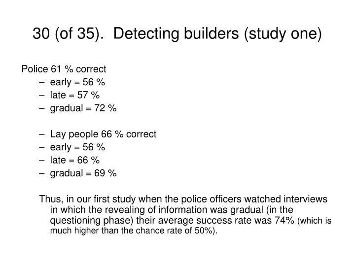30 (of 35).  Detecting builders (study one)