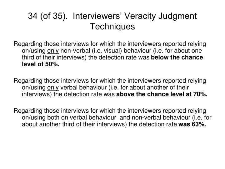 34 (of 35).  Interviewers' Veracity Judgment Techniques