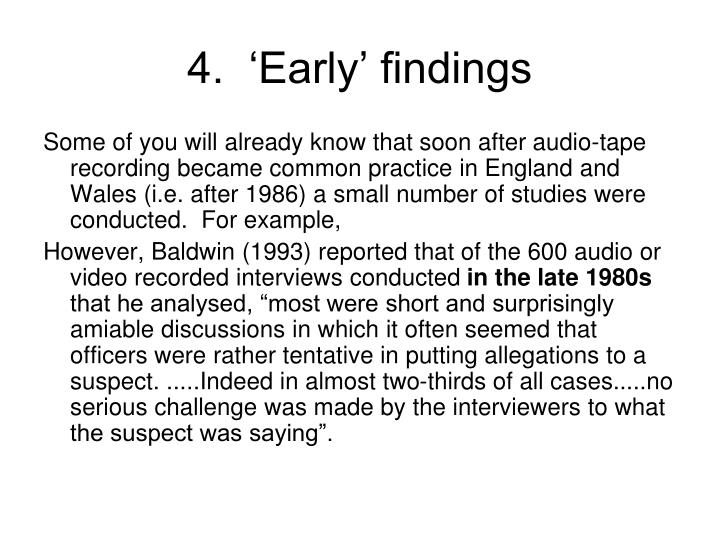 4.  'Early' findings