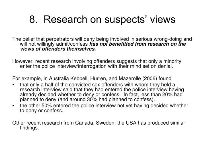 8.  Research on suspects' views
