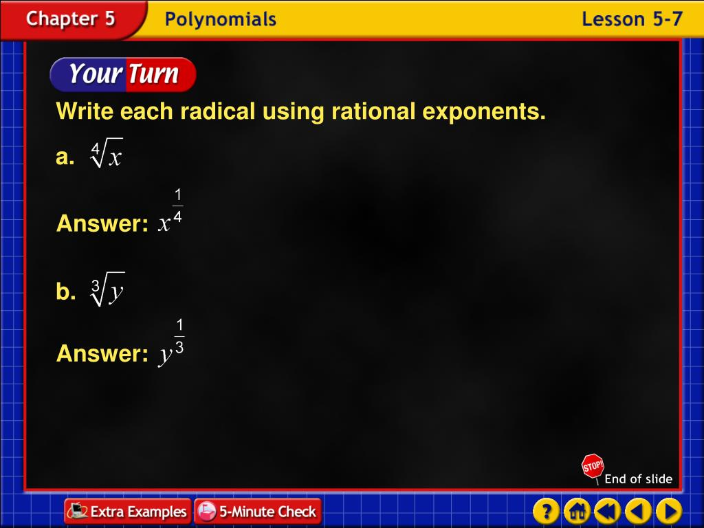 Write each radical using rational exponents.