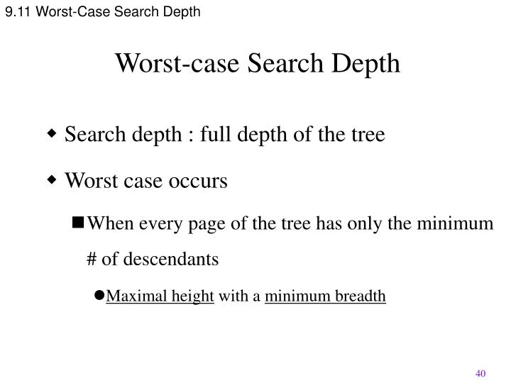 9.11 Worst-Case Search Depth