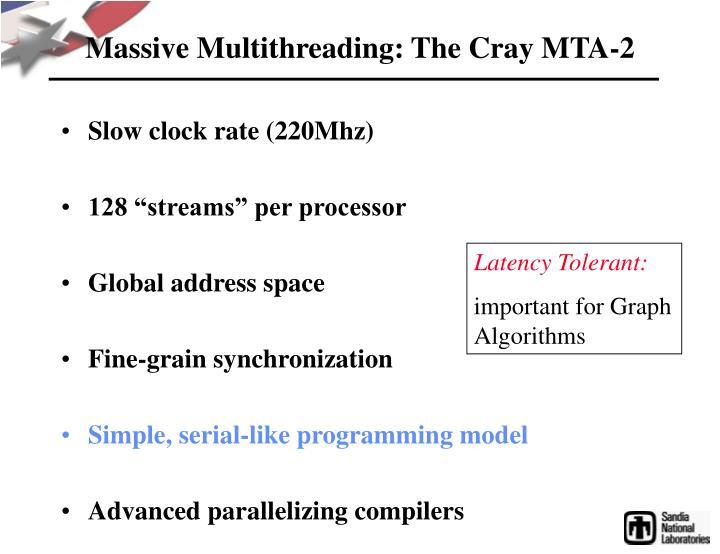 Massive Multithreading: The Cray MTA-2
