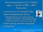 recommendations for children ages 7 18 with a bmi 85th percentile