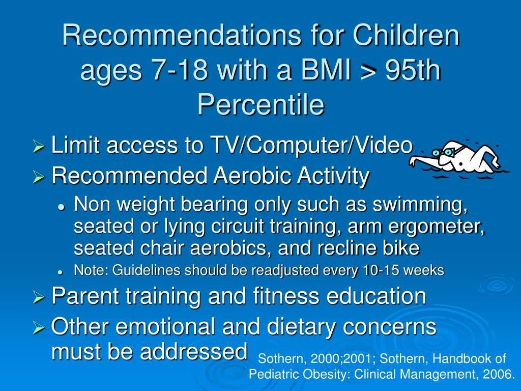 Recommendations for Children ages 7-18 with a BMI > 95th Percentile