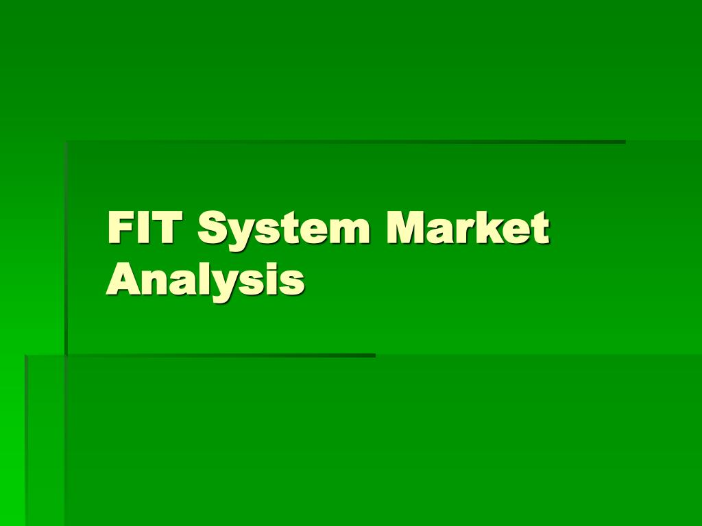 FIT System Market Analysis