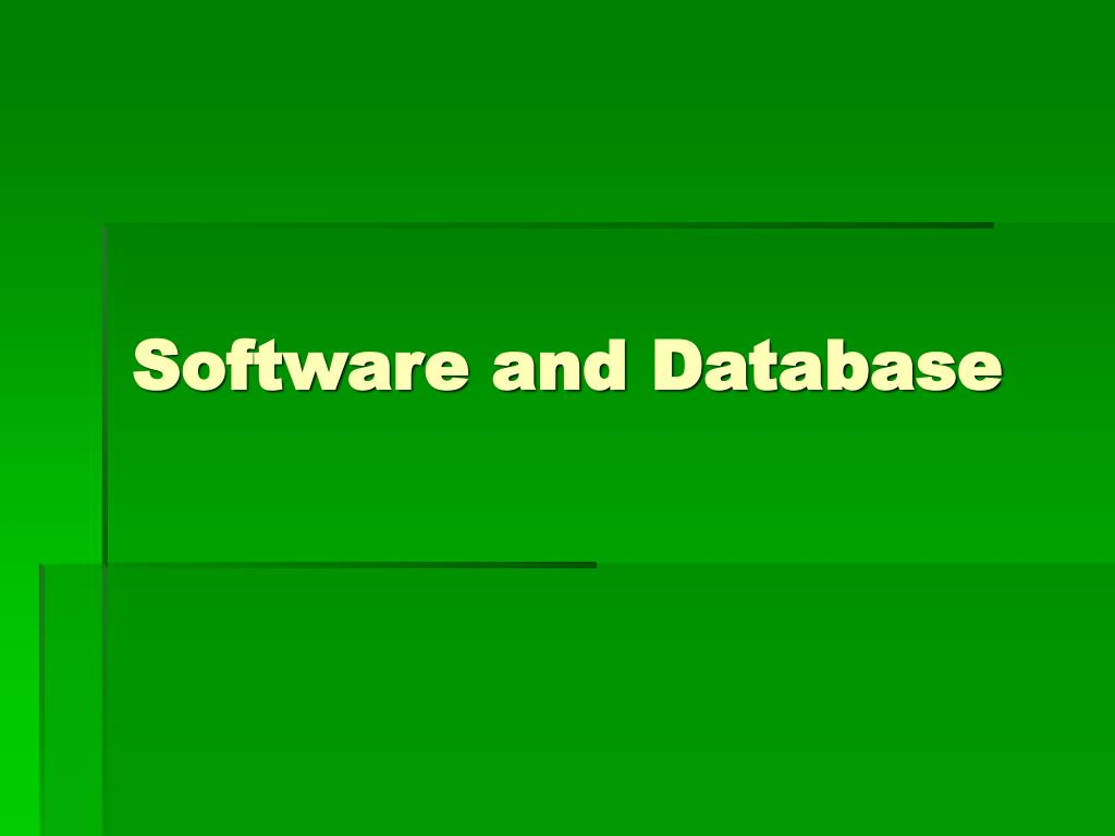 Software and Database