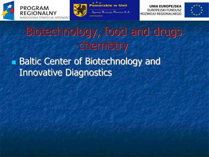 Biotechnology, food and drugs chemistry