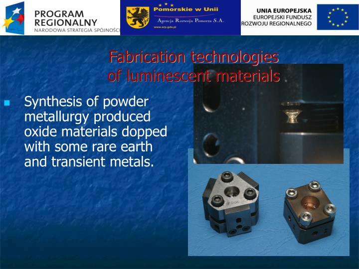 Fabrication technologies