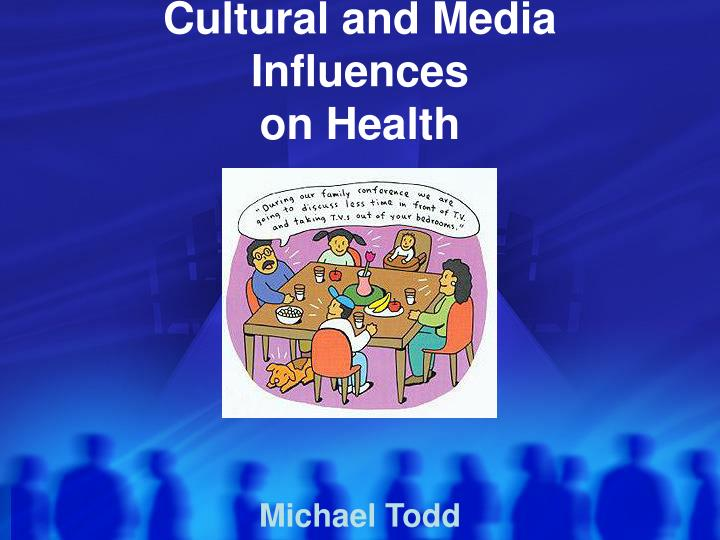 Cultural and media influences on health l.jpg