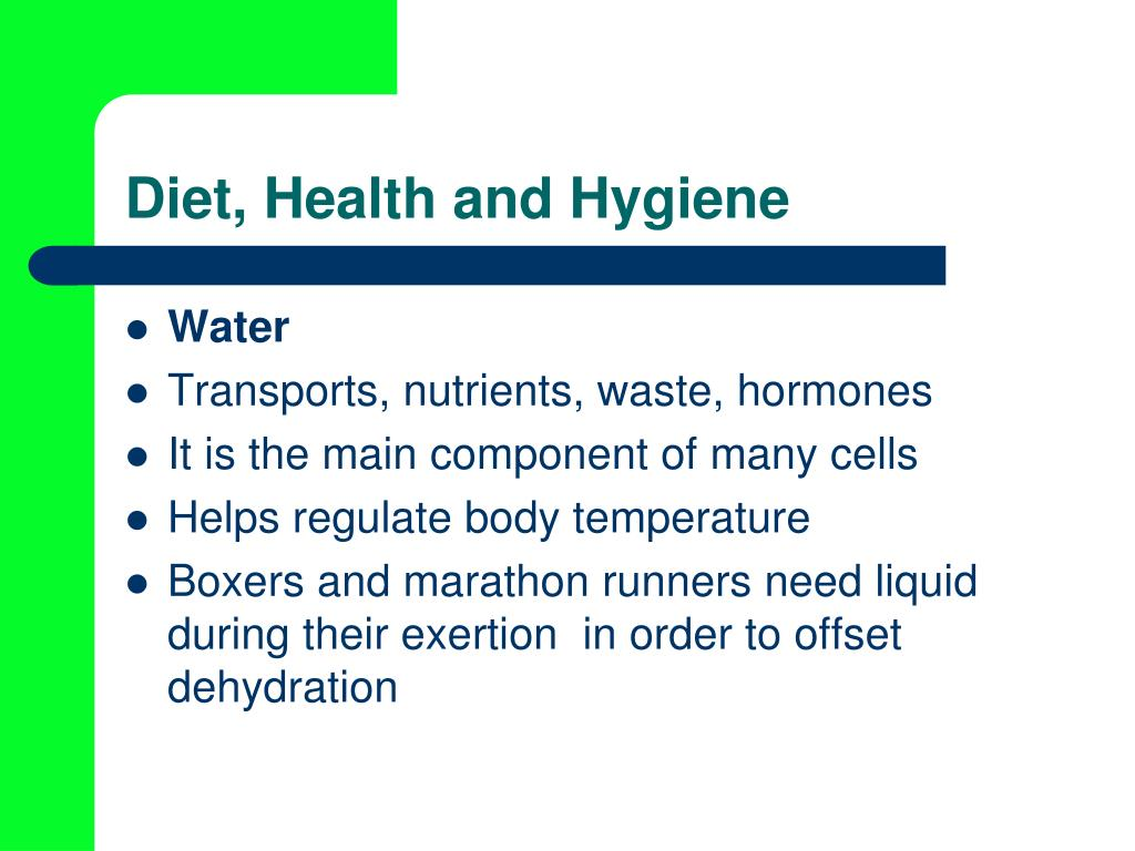 Diet, Health and Hygiene
