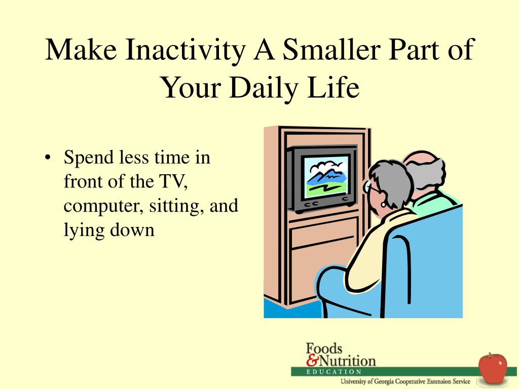 Make Inactivity A Smaller Part of Your Daily Life