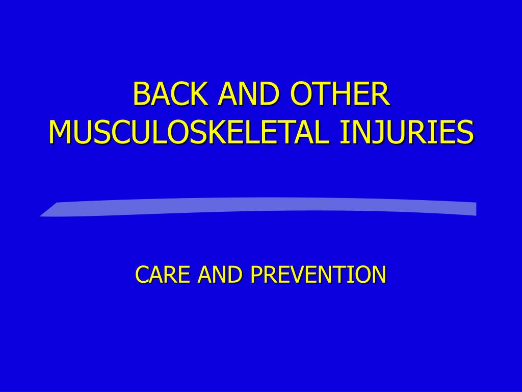 BACK AND OTHER MUSCULOSKELETAL INJURIES