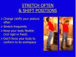 stretch often shift positions