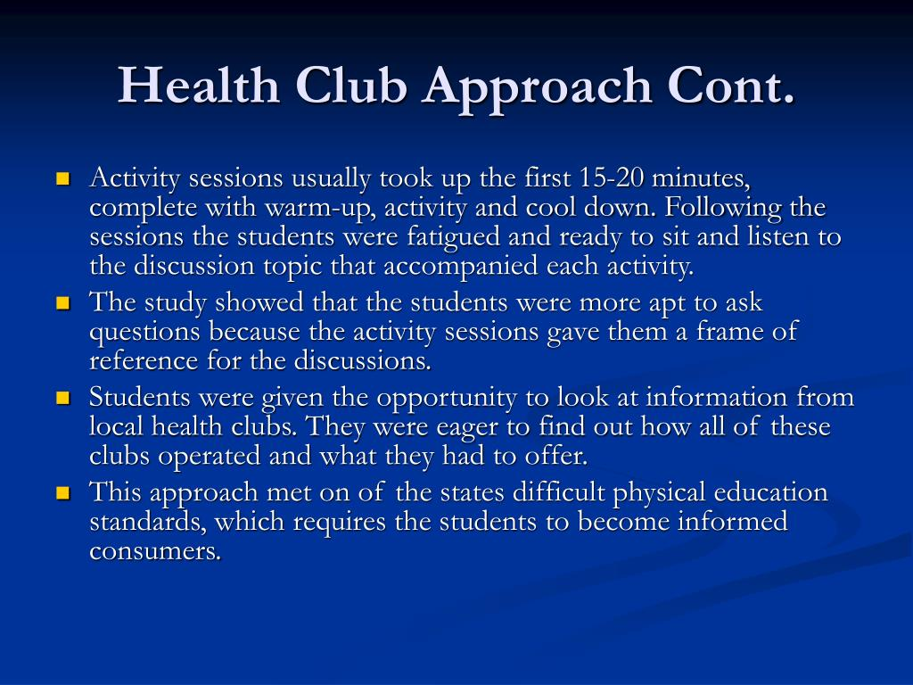 Health Club Approach Cont.