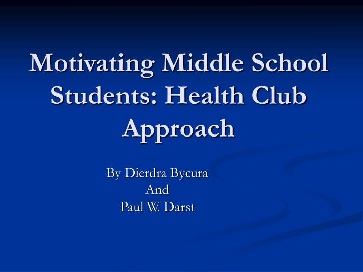 Motivating middle school students health club approach