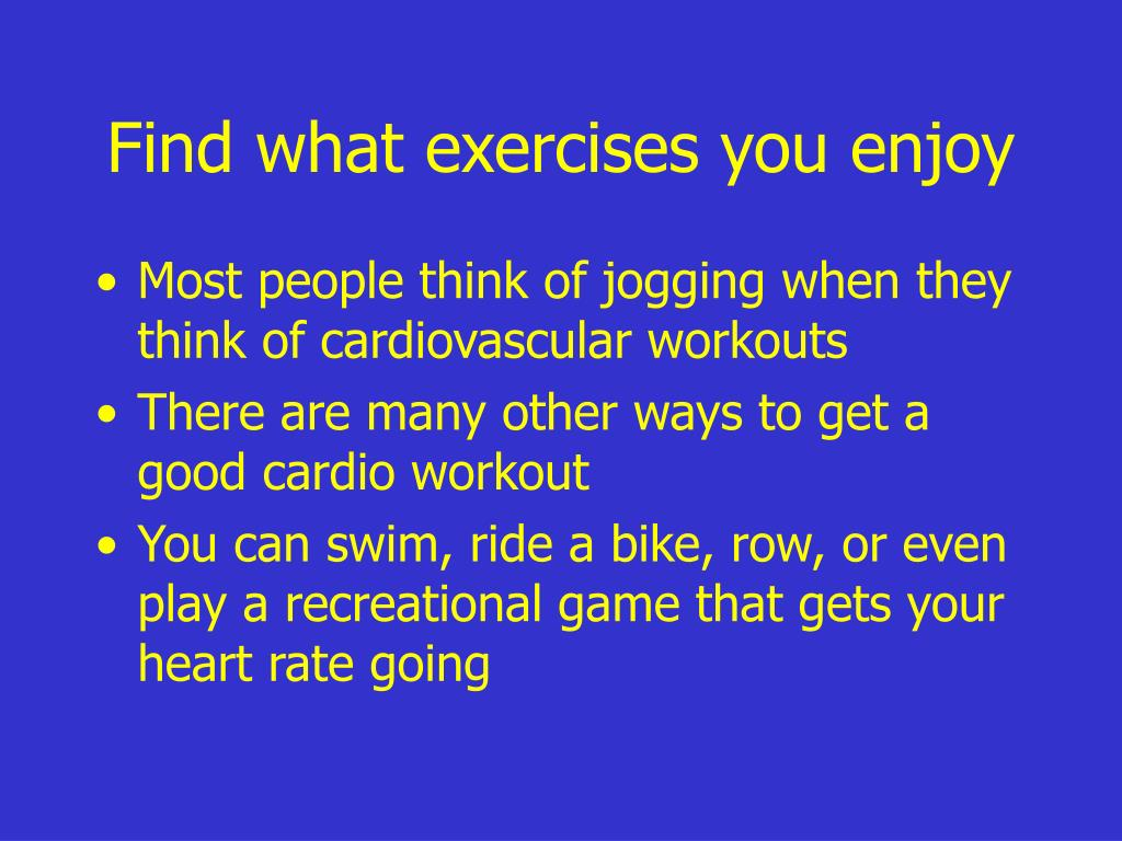 Find what exercises you enjoy