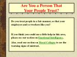are you a person that your people trust