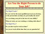 are you the right person to do your job