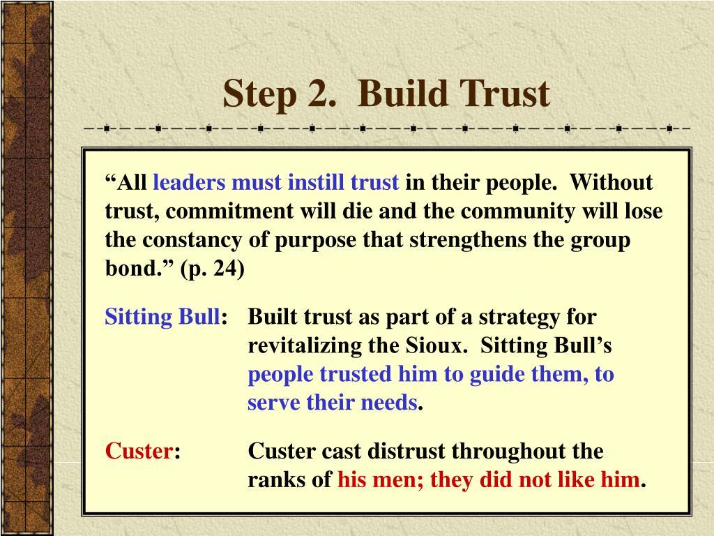 Step 2.  Build Trust