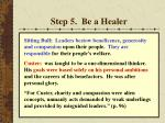 step 5 be a healer