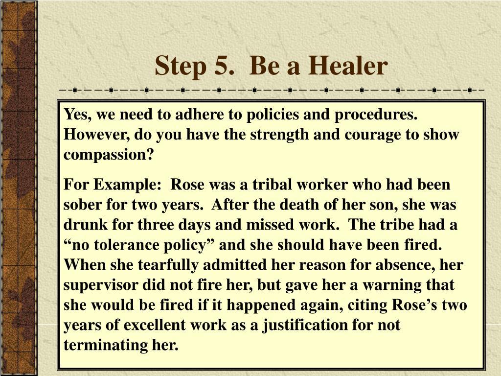 Step 5.  Be a Healer