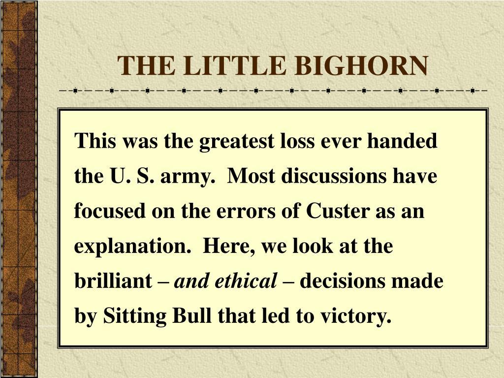 THE LITTLE BIGHORN
