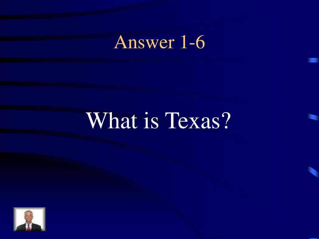 Answer 1-6