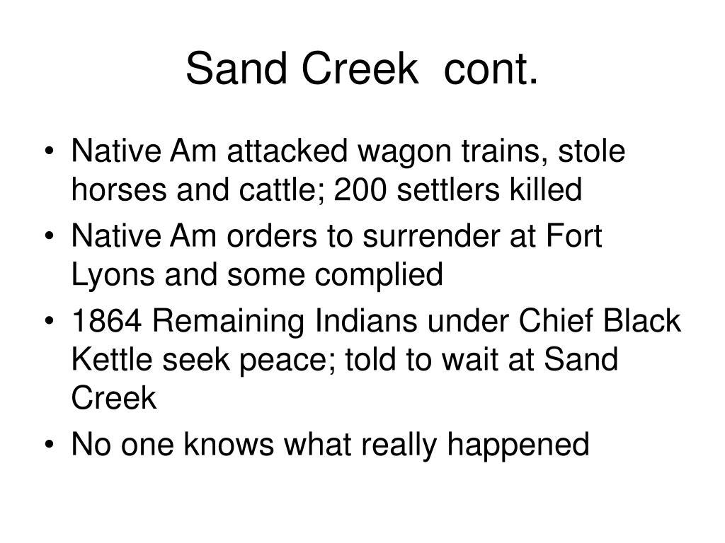 Sand Creek  cont.