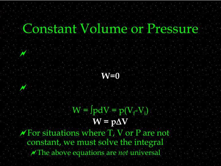 Constant Volume or Pressure