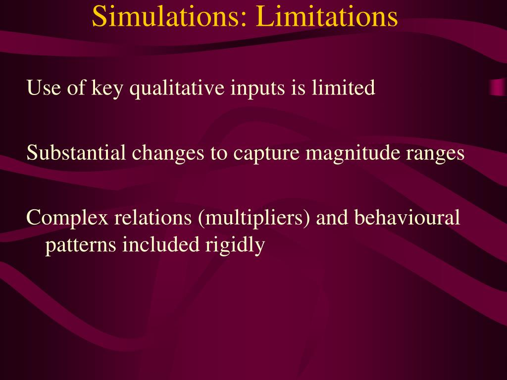 Simulations: Limitations