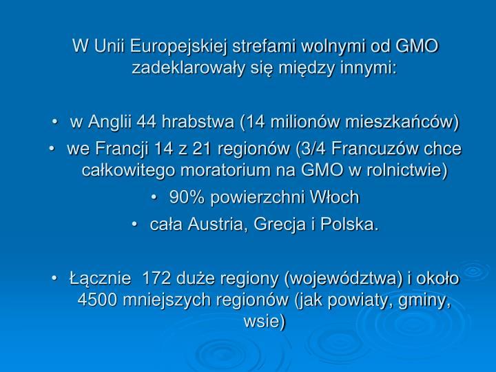 W Unii Europejskiej strefami wolnymi od GMO zadeklarowały się między innymi: