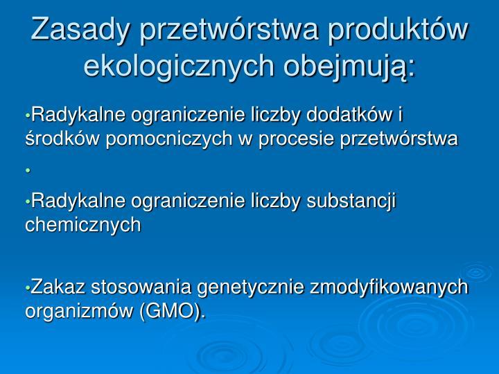 Radykalne ograniczenie liczby dodatków i środków pomocniczych w procesie przetwórstwa