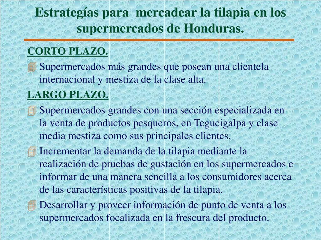 Estrategías para  mercadear la tilapia en los supermercados de Honduras.
