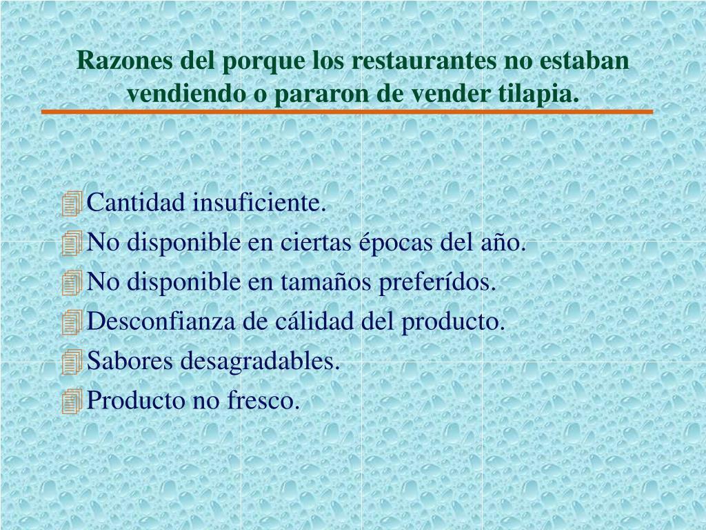 Razones del porque los restaurantes no estaban vendiendo o pararon de vender tilapia.