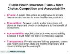 public health insurance plans more choice competition and accountability