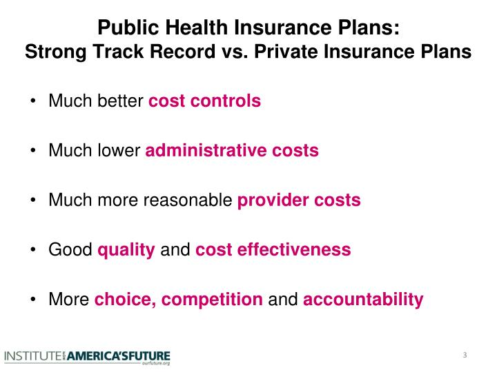Public health insurance plans strong track record vs private insurance plans