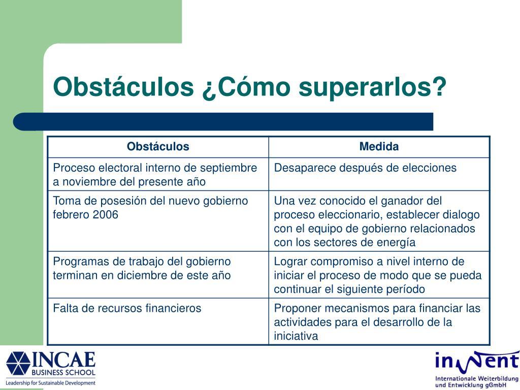 Obstáculos ¿Cómo superarlos?