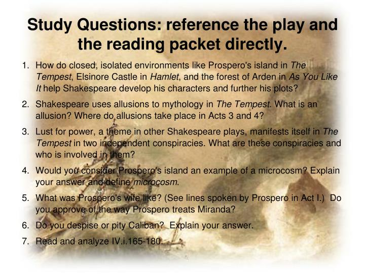Study Questions: reference the play and the reading packet directly.