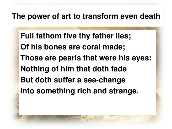 The power of art to transform even death