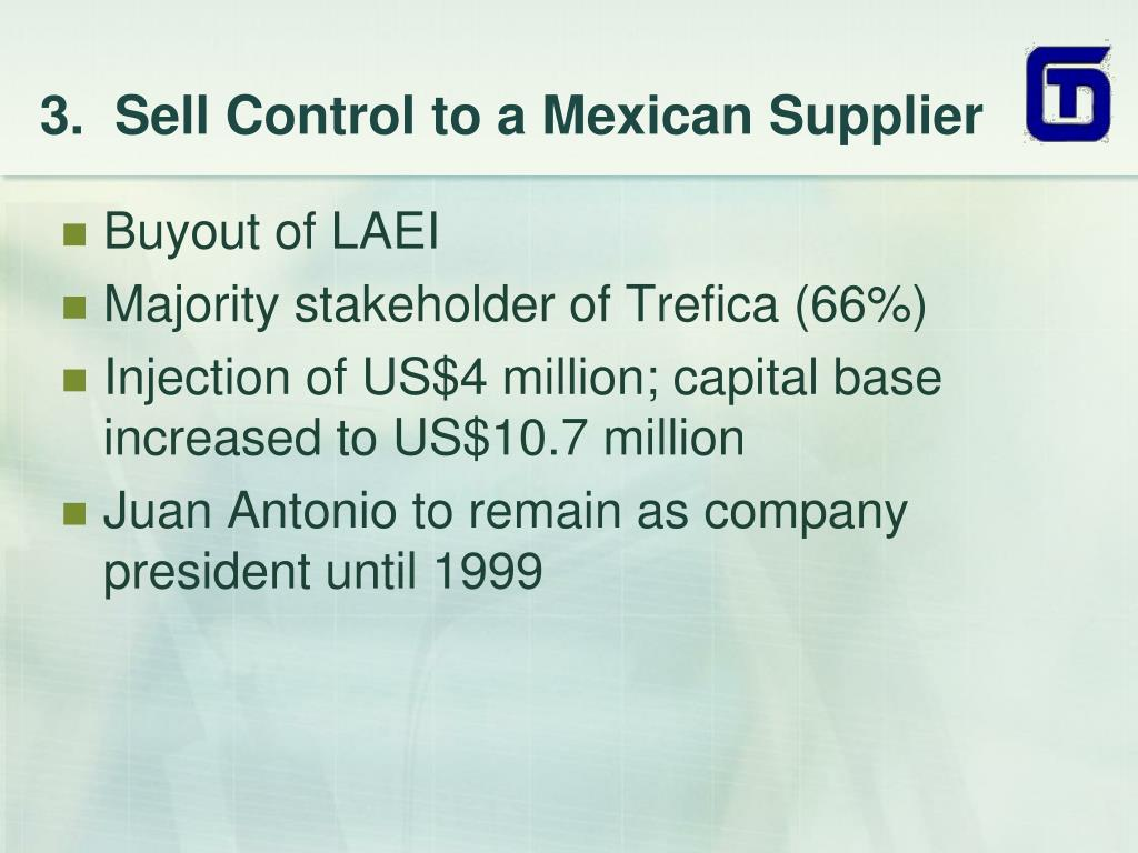 3.  Sell Control to a Mexican Supplier