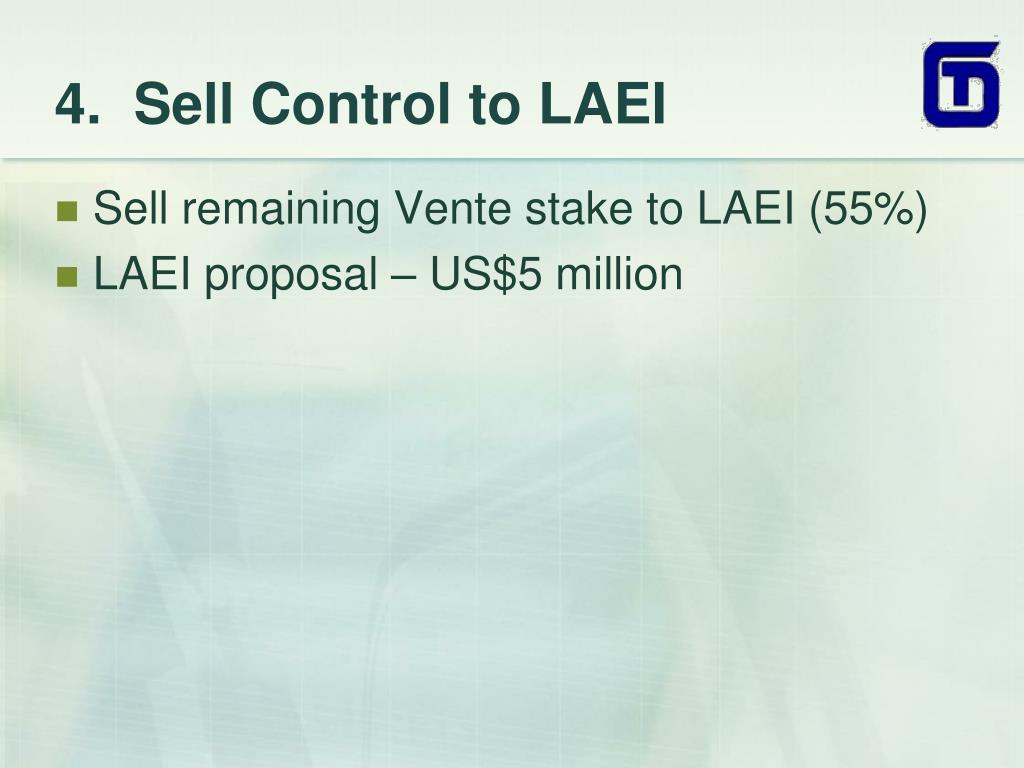 4.  Sell Control to LAEI