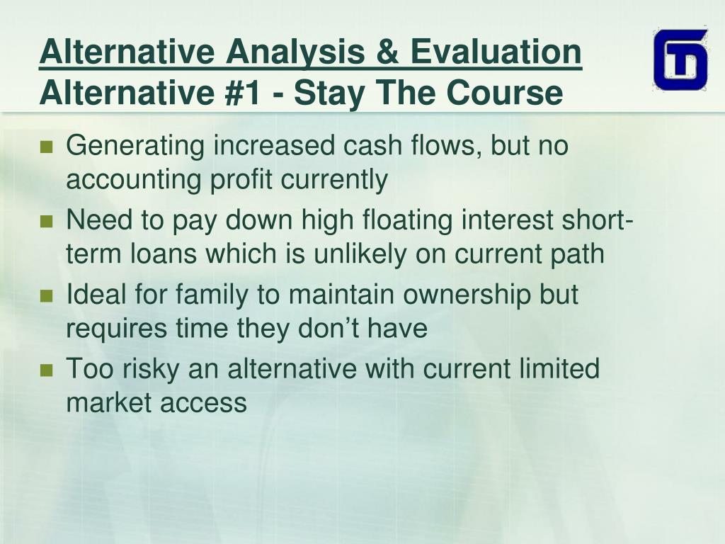 Alternative Analysis & Evaluation
