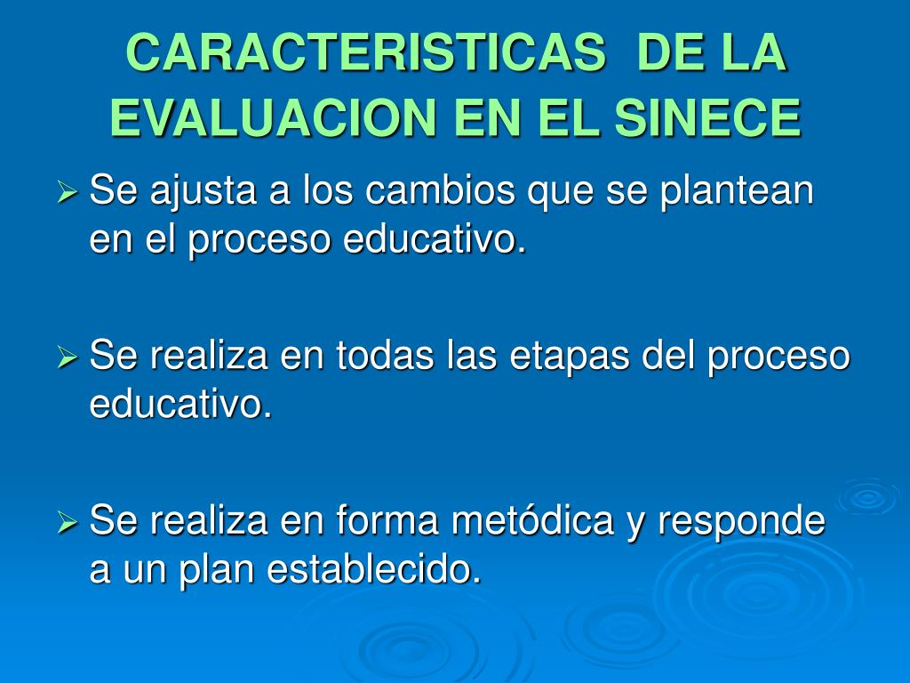 CARACTERISTICAS  DE LA EVALUACION EN EL SINECE