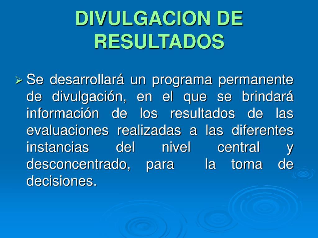 DIVULGACION DE RESULTADOS