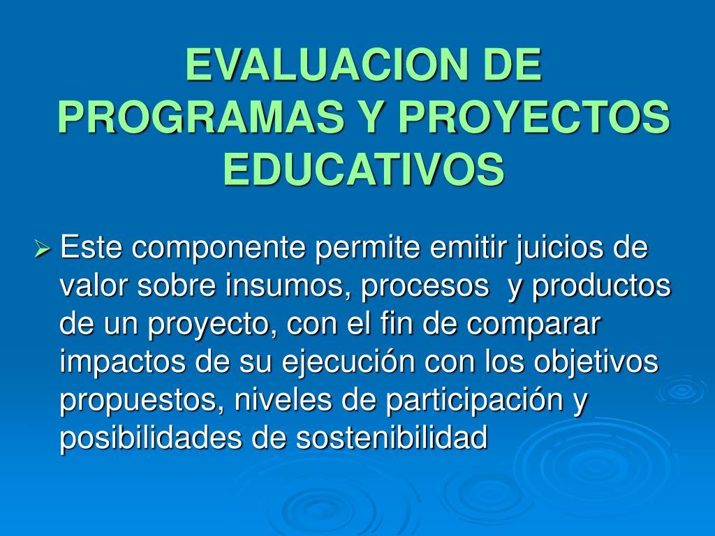 EVALUACION DE PROGRAMAS Y PROYECTOS EDUCATIVOS