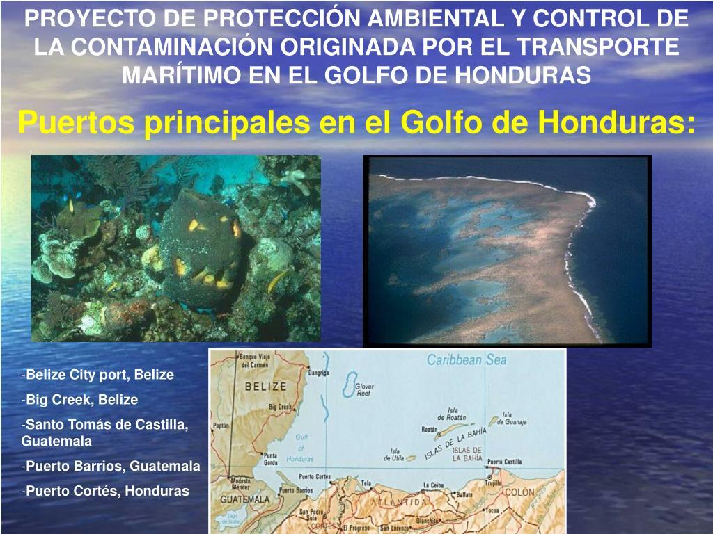 PROYECTO DE PROTECCIÓN AMBIENTAL Y CONTROL DE LA CONTAMINACIÓN ORIGINADA POR EL TRANSPORTE MARÍTIMO EN EL GOLFO DE HONDURAS